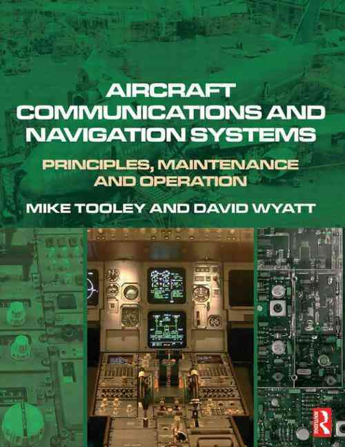 Aircraft Communications and Navigation Systems By Tooley, Mike/ Wyatt, David