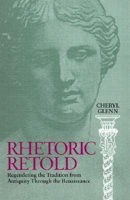 Rhetoric Retold By Glenn, Cheryl